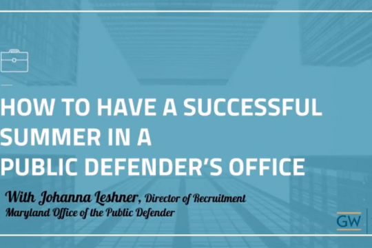 How to Have a Successful Summer at a Public Defender's Office